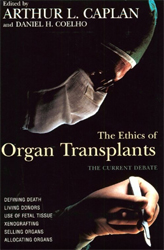 The Ethics of Organ Transplants: The Current Debate